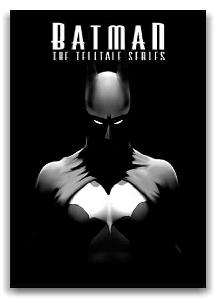 Batman: The Telltale Series - Episode 1-5 (2016) PC | RePack by xatab